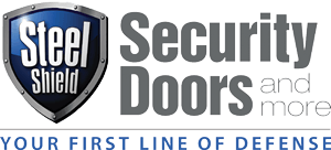 Steel Shield Security Doors & More | Your First Line of Defense